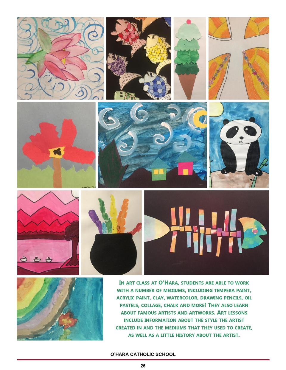 IN ART CLASS AT O HARA, STUDENTS ARE ABLE TO WORK WITH A NUMBER OF MEDIUMS, INCLUDING TEMPERA PAINT, ACRYLIC PAINT, CLAY, ...