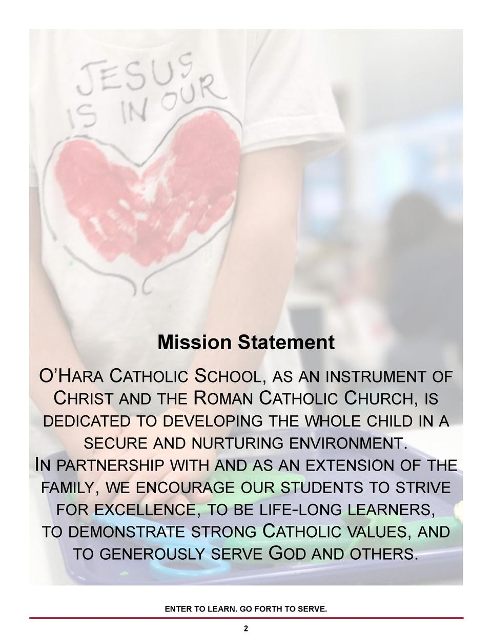 Mission Statement O   HARA CATHOLIC SCHOOL, AS AN INSTRUMENT OF CHRIST AND THE ROMAN CATHOLIC CHURCH, IS DEDICATED TO DEVE...