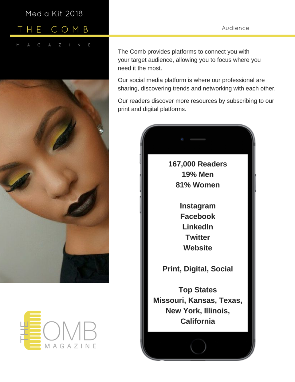 Media Kit 2018  THE M  A  G  COMB A  Z  I  N  Audience  E  The Comb provides platforms to connect you with your target aud...
