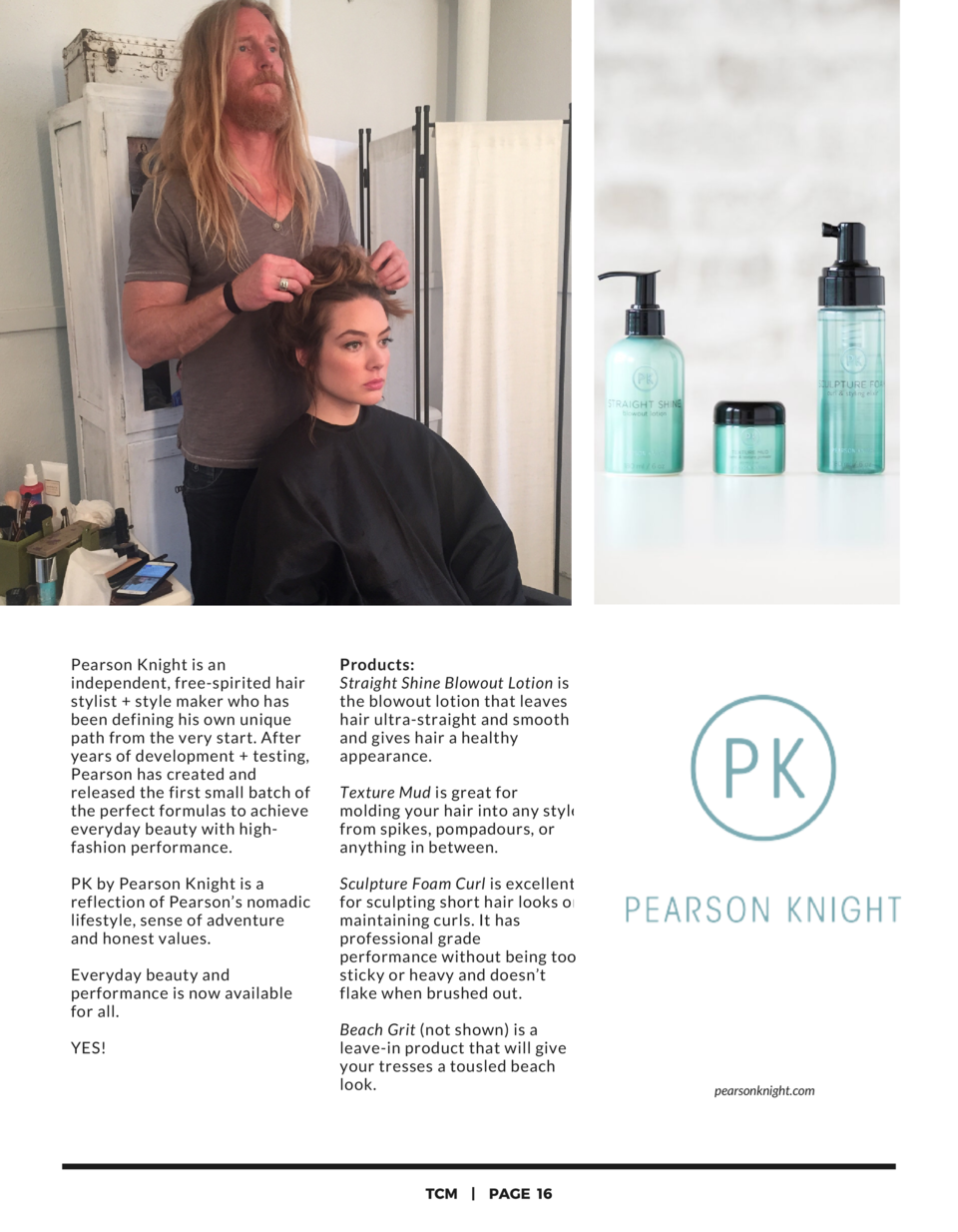 Pearson Knight is an independent, free-spirited hair stylist   style maker who has been defining his own unique path from ...