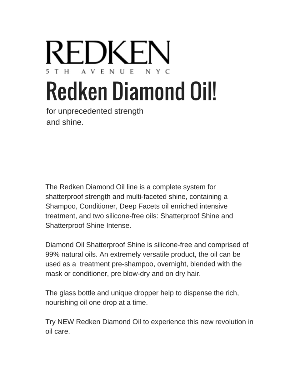 Redken Diamond Oil  for unprecedented strength and shine.  The Redken Diamond Oil line is a complete system for shatterpro...