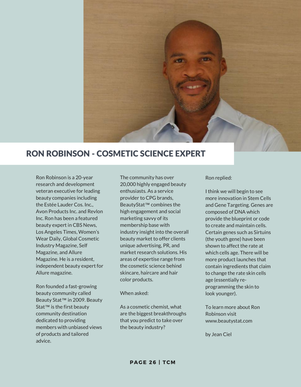 RON ROBINSON - COSMETIC SCIENCE EXPERT Ron Robinson is a 20-year research and development veteran executive for leading be...