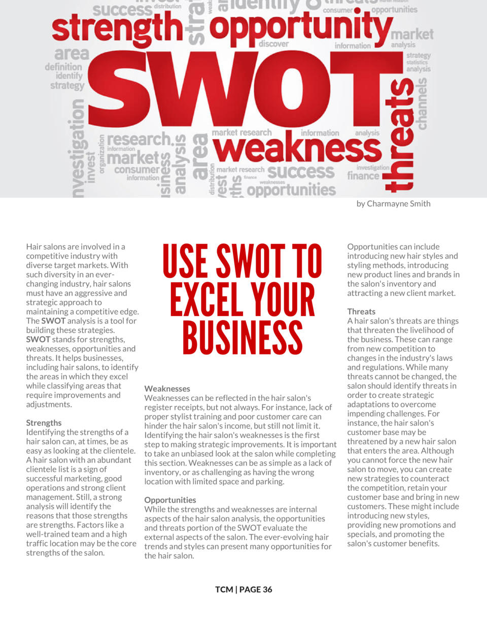 by Charmayne Smith  USE SWOT TO EXCEL YOUR BUSINESS  Hair salons are involved in a competitive industry with diverse targe...