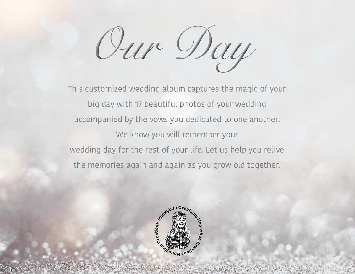 Our Day This customized wedding album captures the magic of your big day with 17 beautiful photos of your wedding accompan...