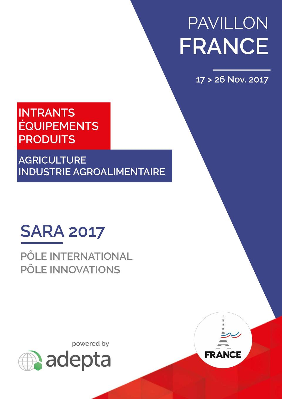 PAVILLON  FRANCE 17   26 Nov. 2017  INTRANTS   QUIPEMENTS PRODUITS AGRICULTURE INDUSTRIE AGROALIMENTAIRE  SARA 2017 P  LE ...