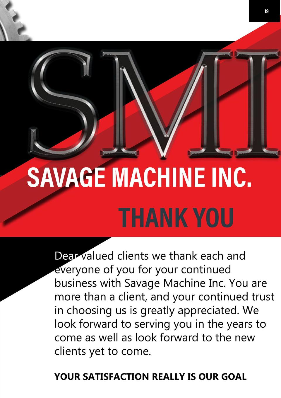 18 18  19  19  SAVAGE MACHINE INC. THANK YOU Dear valued clients we thank each and everyone of you for your continued busi...