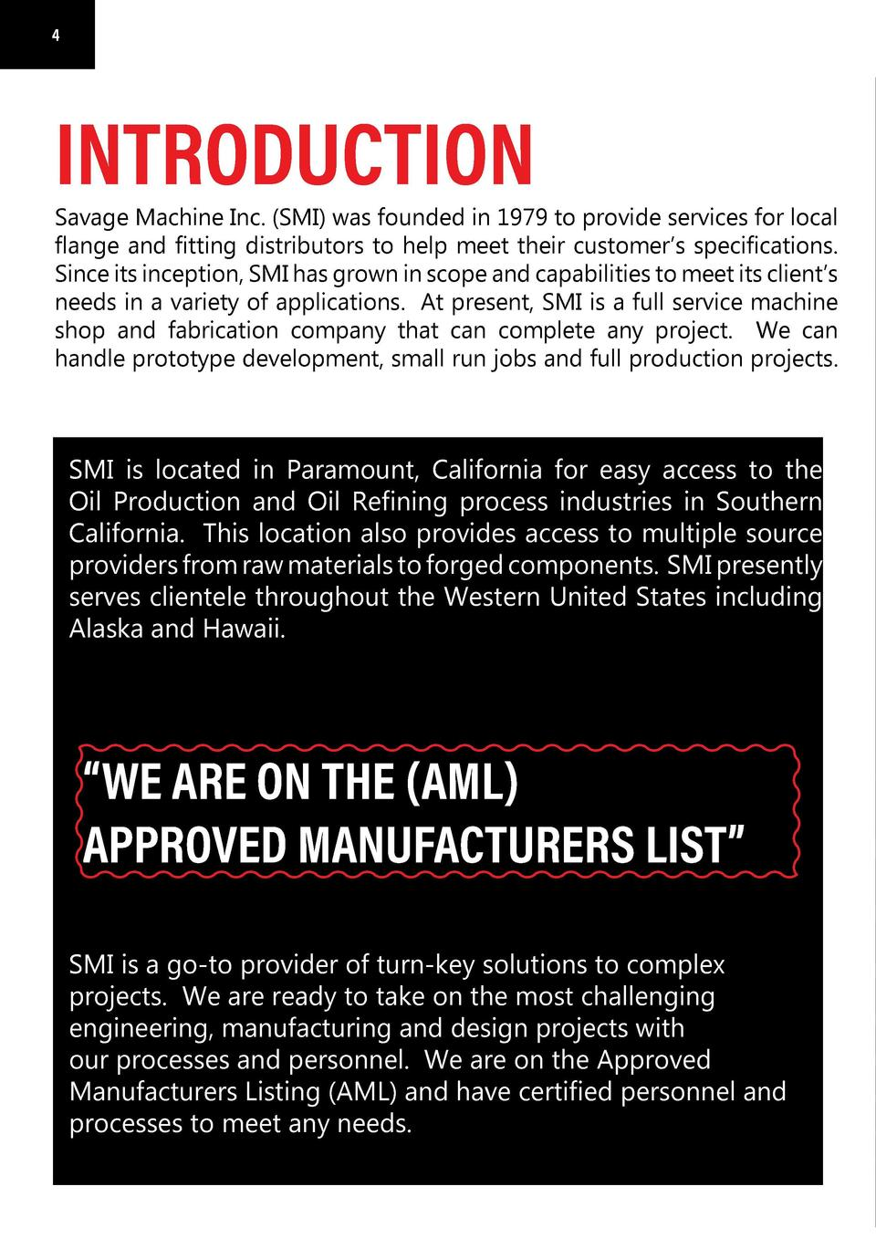 4  4  5  INTRODUCTION  Savage Machine Inc.  SMI  was founded in 1979 to provide services for local flange and fitting dist...