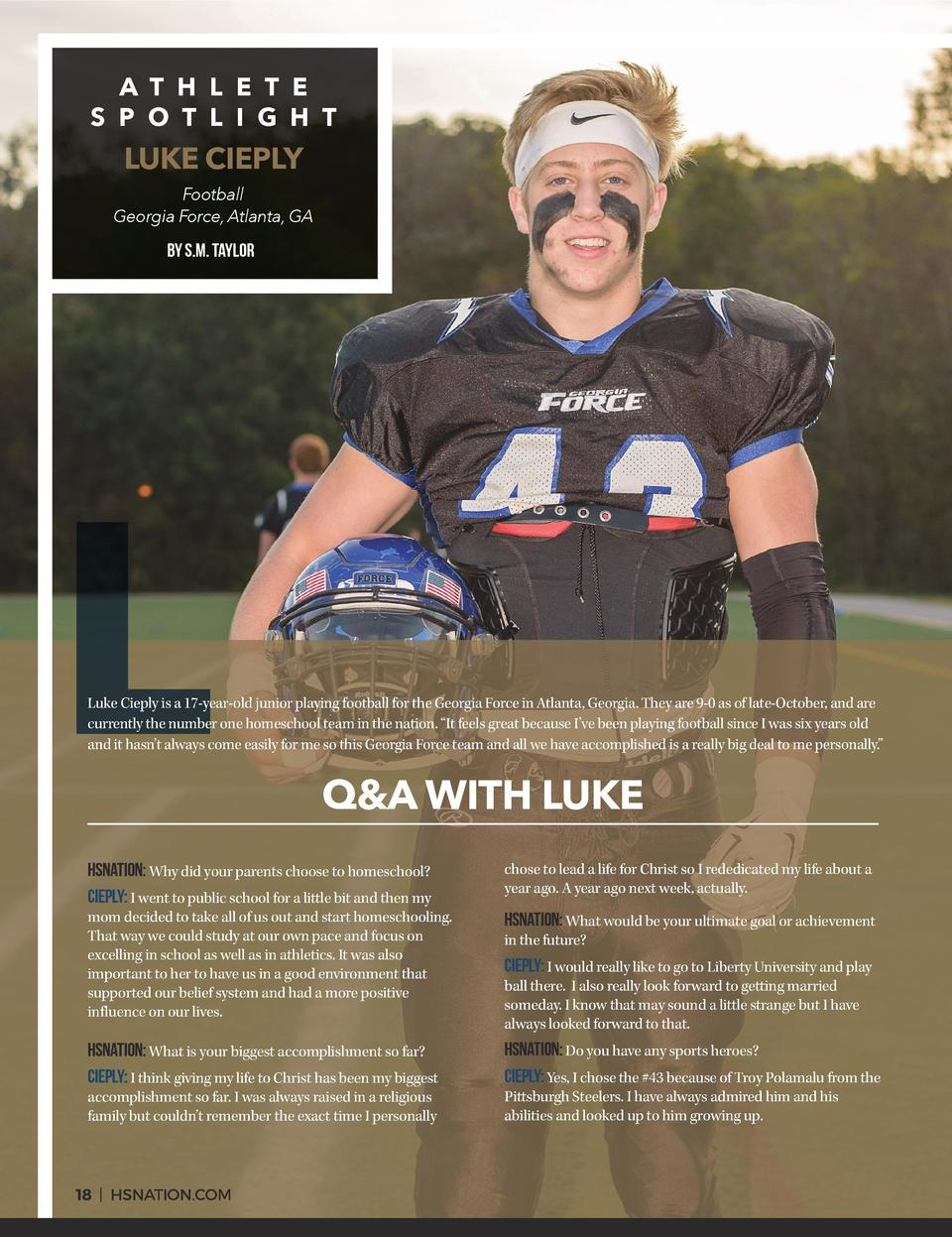 A T H L E T E S P O T L I G H T  LUKE CIEPLY  Football Georgia Force, Atlanta, GA  BY S.M. TAYLOR  L  Luke Cieply is a 17-...