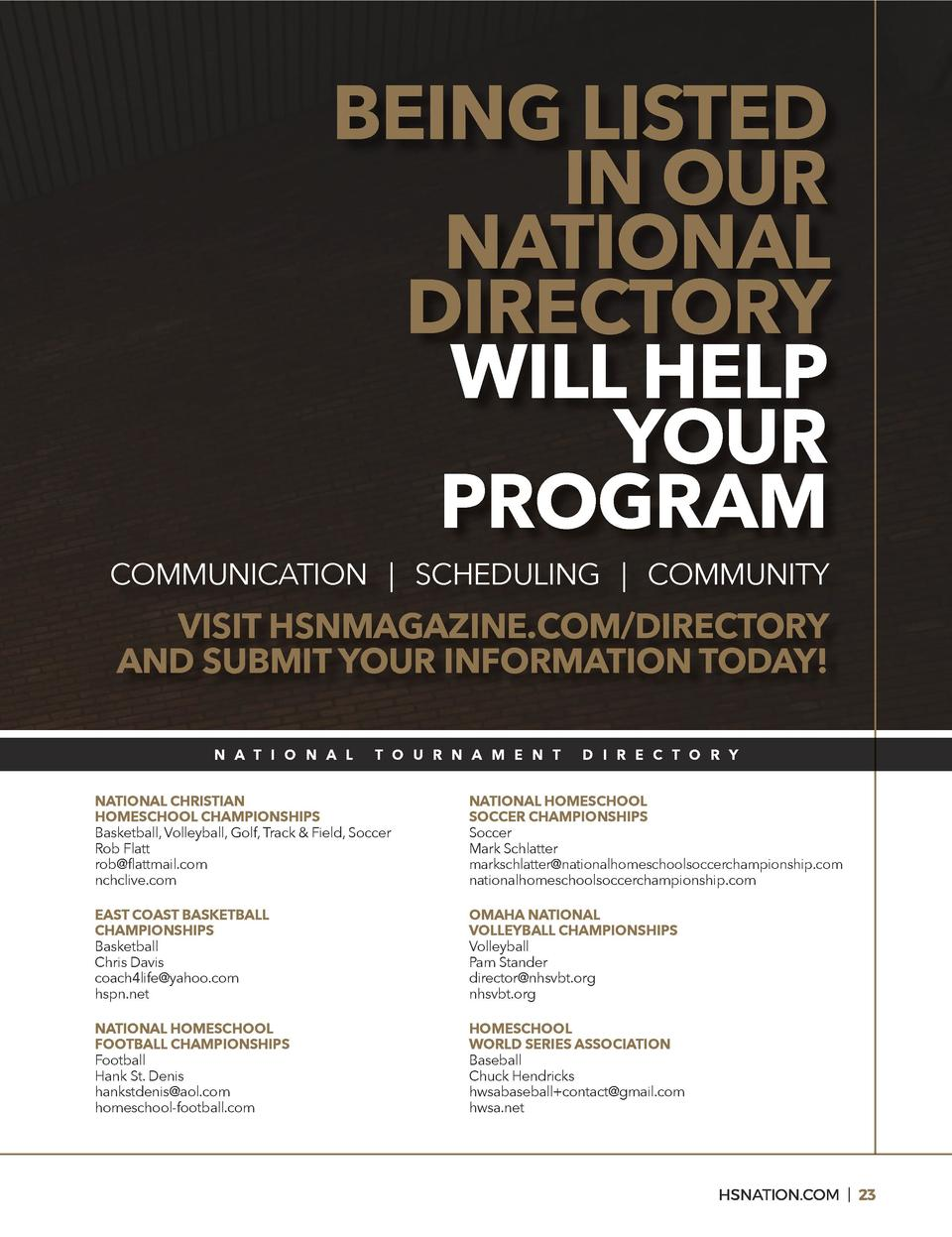 BEING LISTED IN OUR NATIONAL DIRECTORY WILL HELP YOUR PROGRAM  COMMUNICATION   SCHEDULING   COMMUNITY  VISIT HSNMAGAZINE.C...