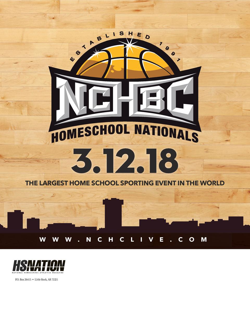 3.12.18  THE LARGEST HOME SCHOOL SPORTING EVENT IN THE WORLD  W  W  NATIONAL HOMESCHOOL ATHLETICS MAGAZINE  P.O. Box 26415...