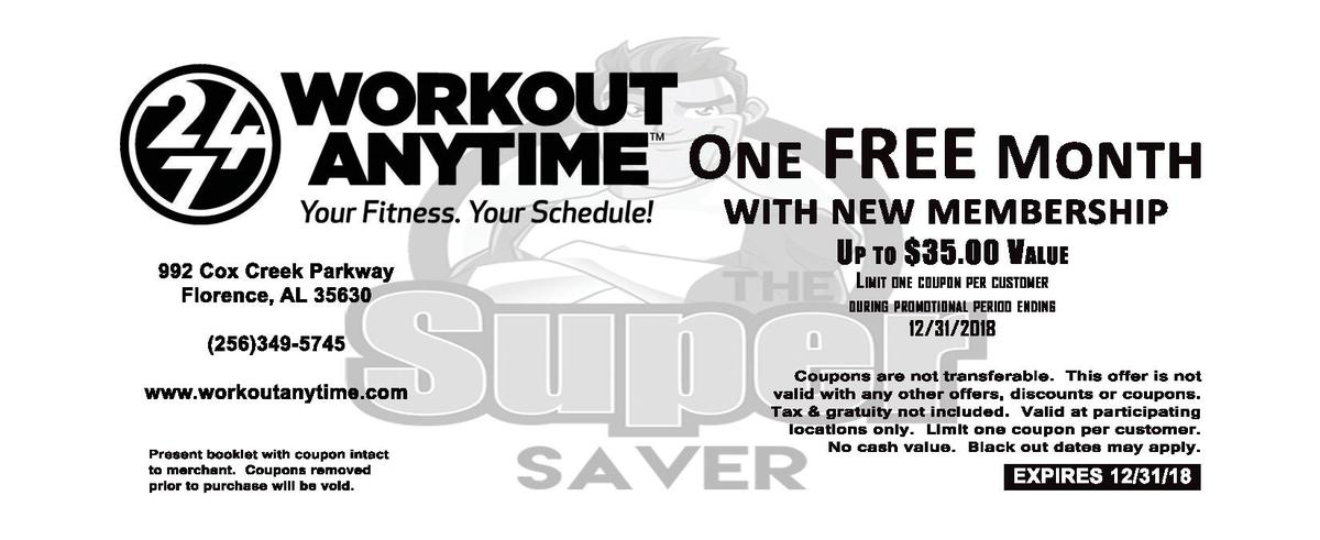 O 992   Cox   Creek   Parkway Florence,   AL   35630  256 349-  5745 www.workoutanytime.com Present   booklet   with   cou...