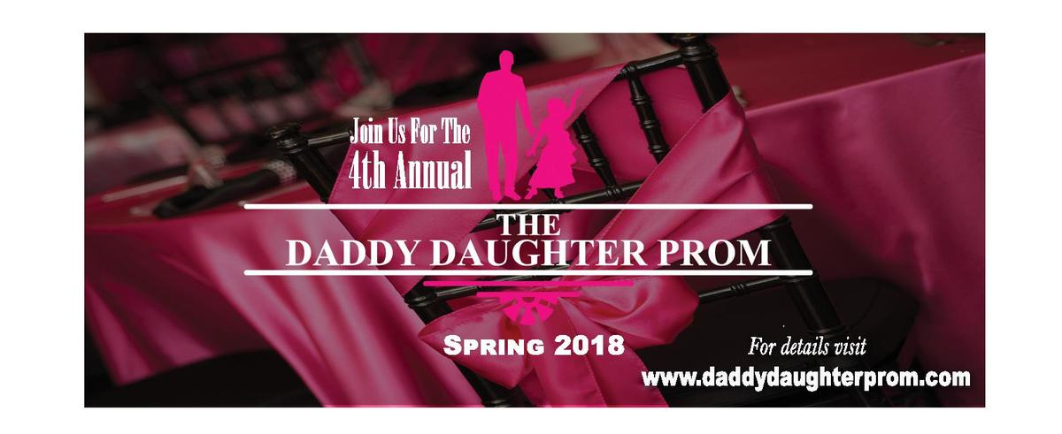 Join Us For The  4th Annual S  2018  For details visit www.daddydaughterprom.com