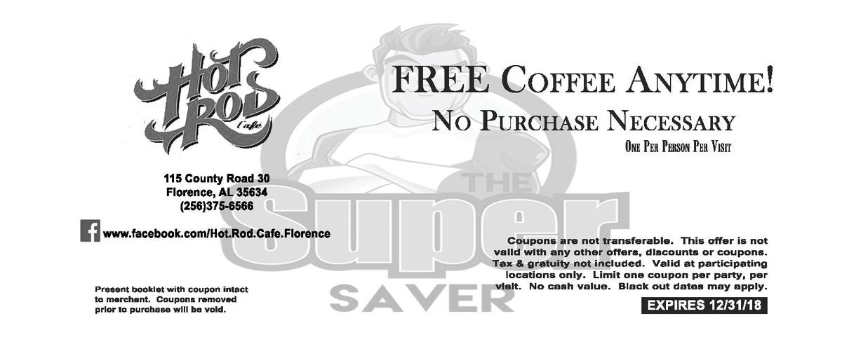 FREE COFFEE ANYTIME  NO PURCHASE NECESSARY ONE PER PERSON PER VISIT  115   County   Road   30 Florence,   AL   35634  256 ...