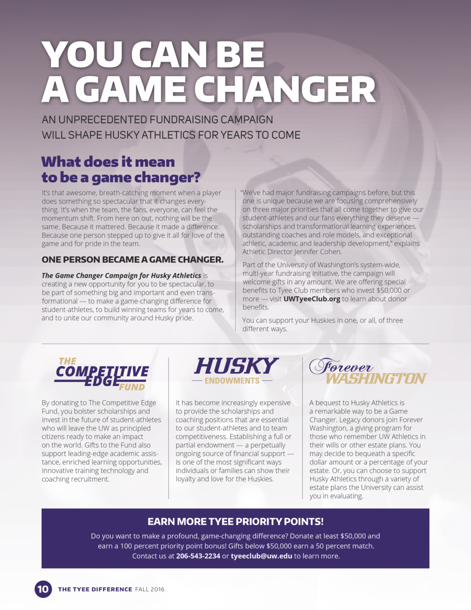 YOU CAN BE A GAME CHANGER AN UNPRECEDENTED FUNDRAISING CAMPAIGN WILL SHAPE HUSKY ATHLETICS FOR YEARS TO COME  What does it...