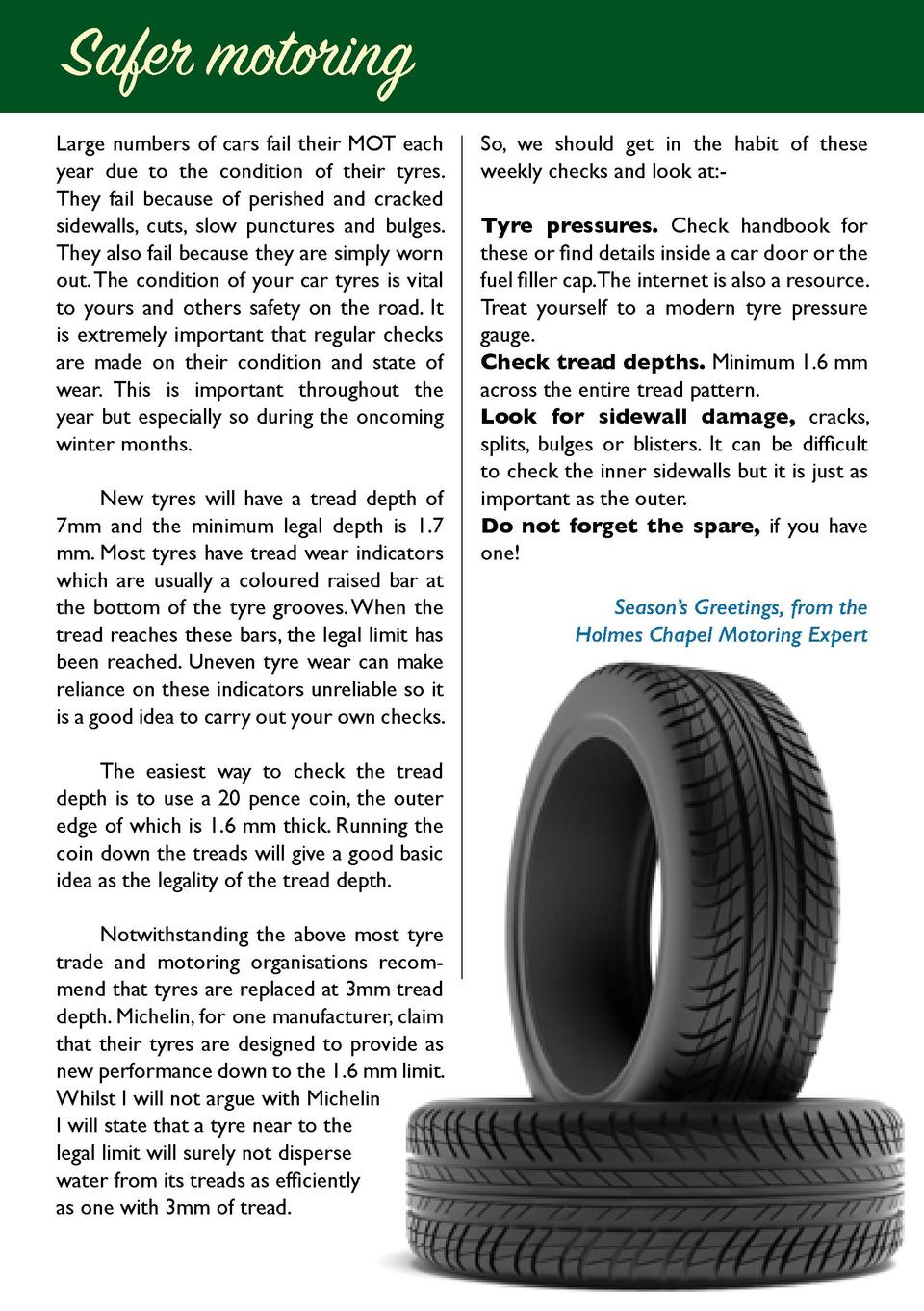 Safer motoring Large numbers of cars fail their MOT each year due to the condition of their tyres. They fail because of pe...