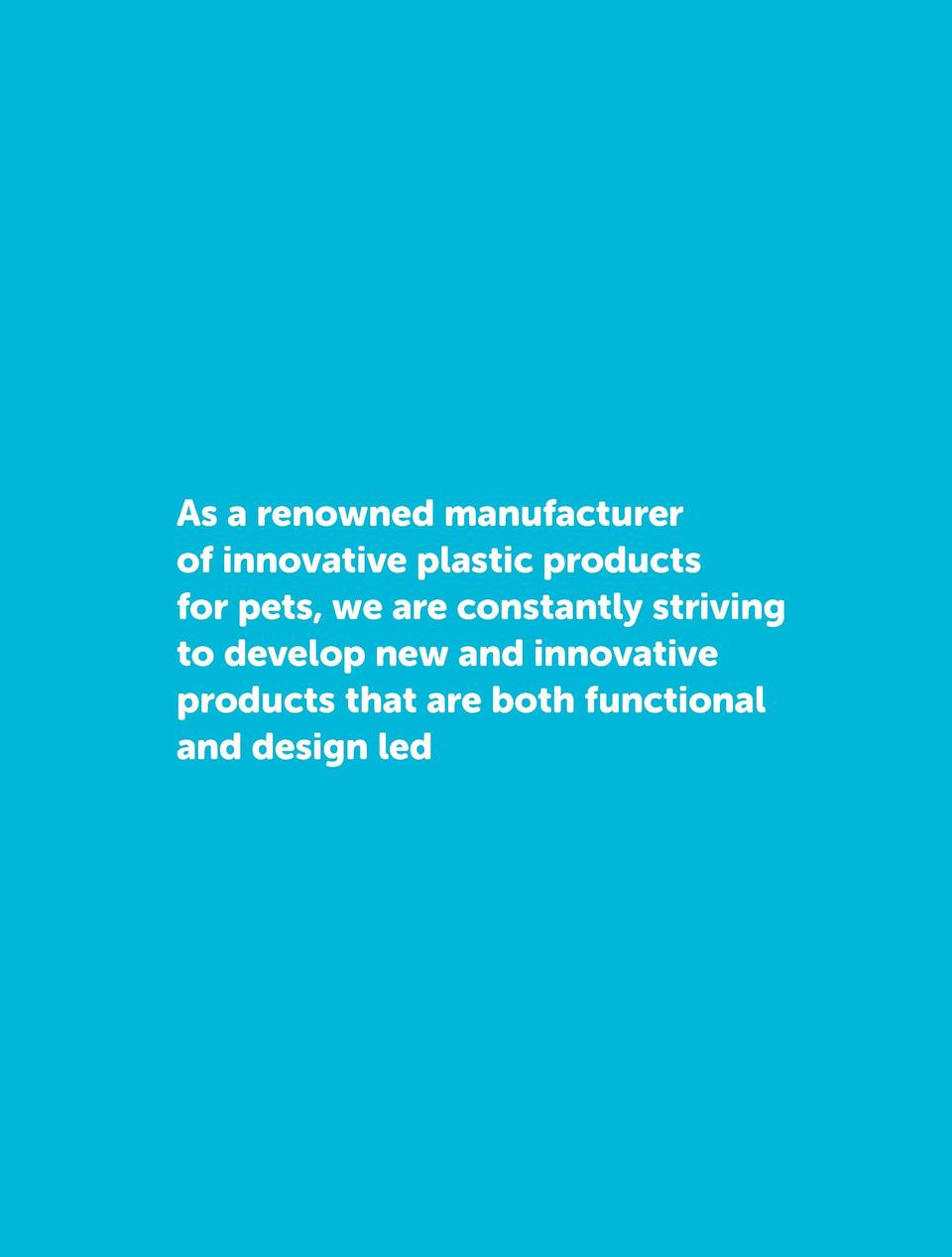 As a renowned manufacturer of innovative plastic products for pets, we are constantly striving to develop new and innovati...