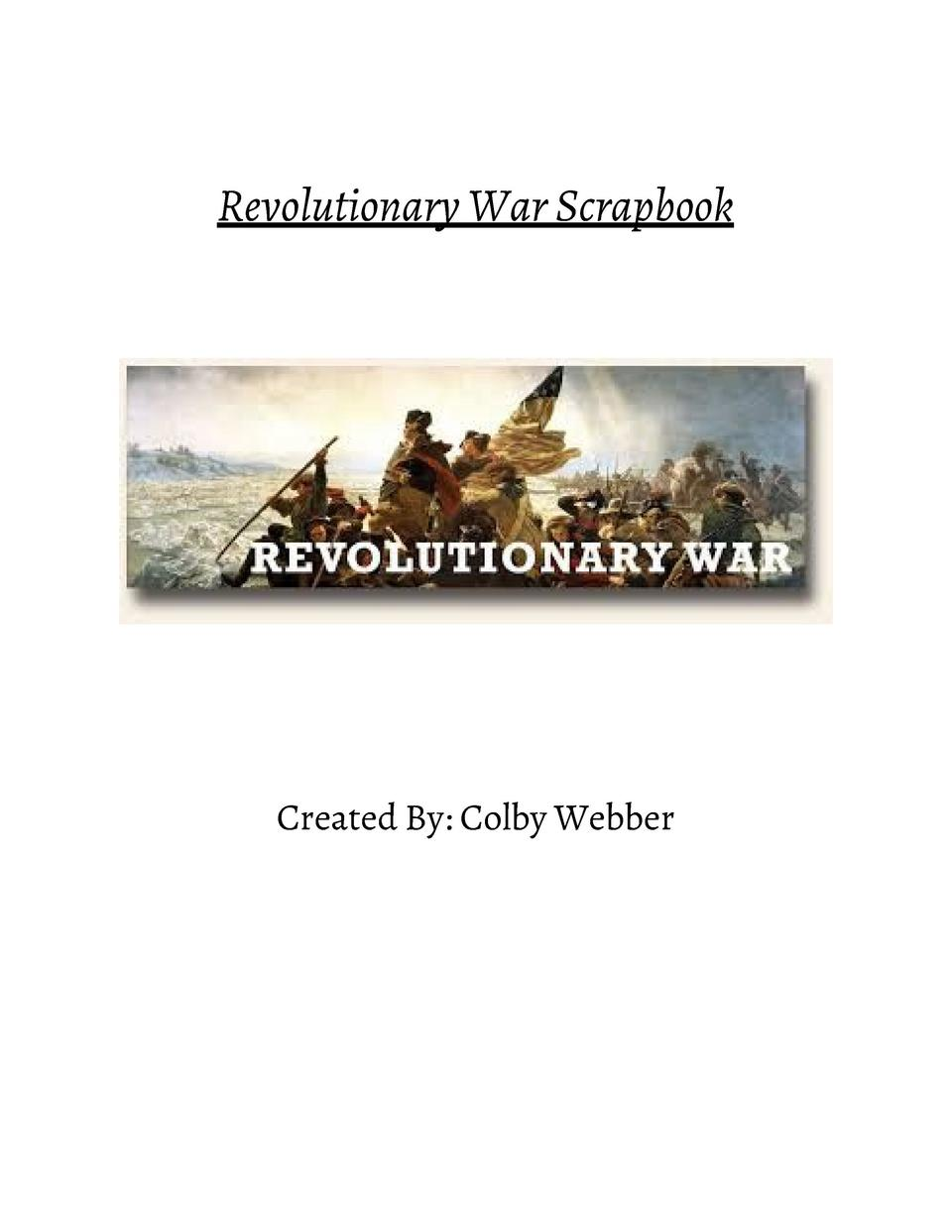 Revolutionary       War       Scrapbook                      Created       By        Colby       Webber                ...