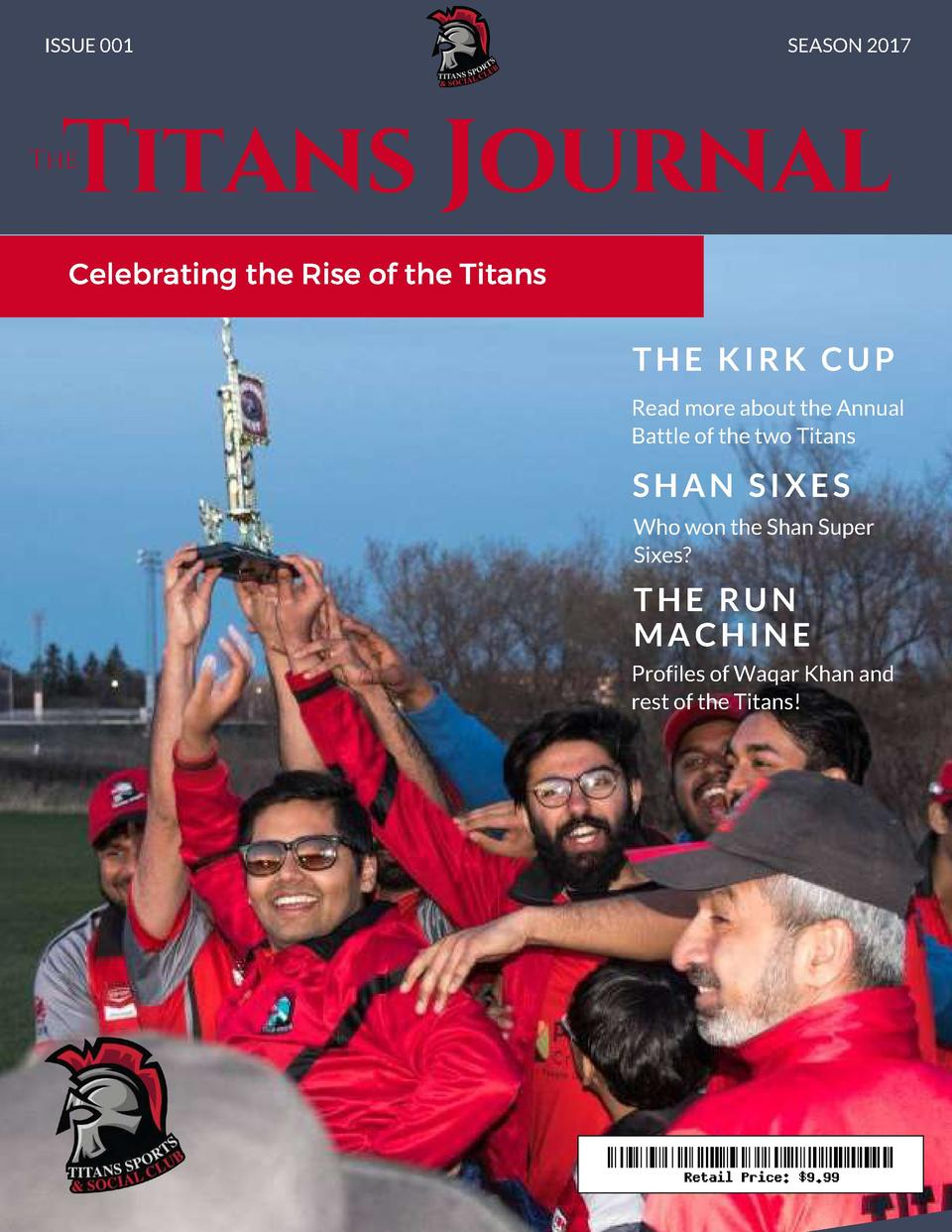 ISSUE 001  SEASON 2017  Titans Journal  The  Celebrating the Rise of the Titans  THE KIRK CUP Read more about the Annual B...
