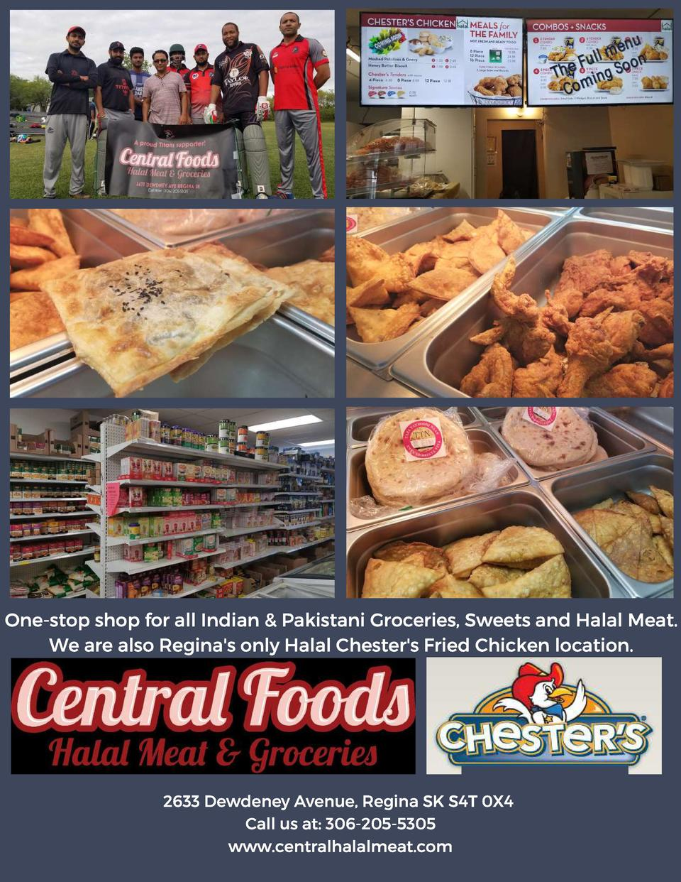 One-stop shop for all Indian   Pakistani Groceries, Sweets and Halal Meat. We are also Regina s only Halal Chester s Fried...