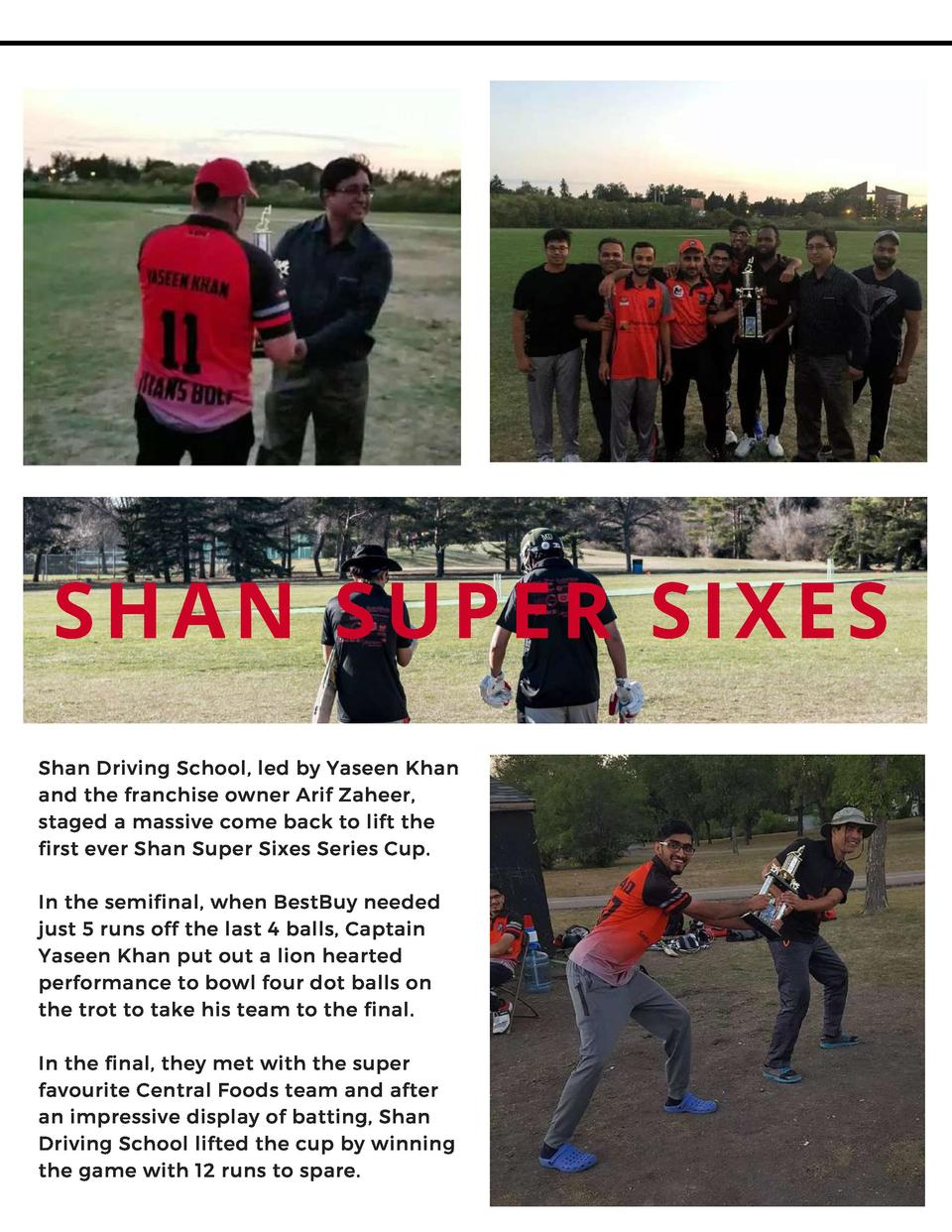 SHAN SUPER SIXES Shan Driving School, led by Yaseen Khan and the franchise owner Arif Zaheer, staged a massive come back t...