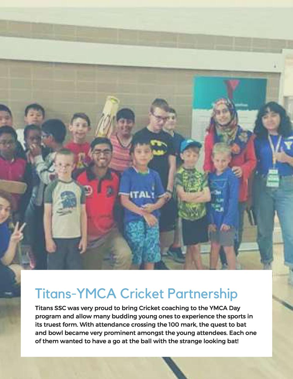 Titans-YMCA Cricket Partnership Titans SSC was very proud to bring Cricket coaching to the YMCA Day program and allow many...