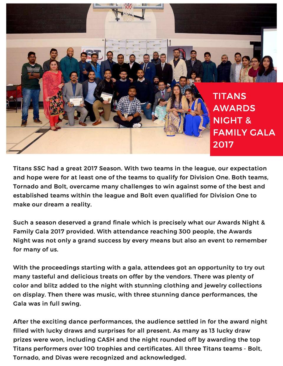TITANS AWARDS NIGHT   FAMILY GALA 2017 Titans SSC had a great 2017 Season. With two teams in the league, our expectation a...