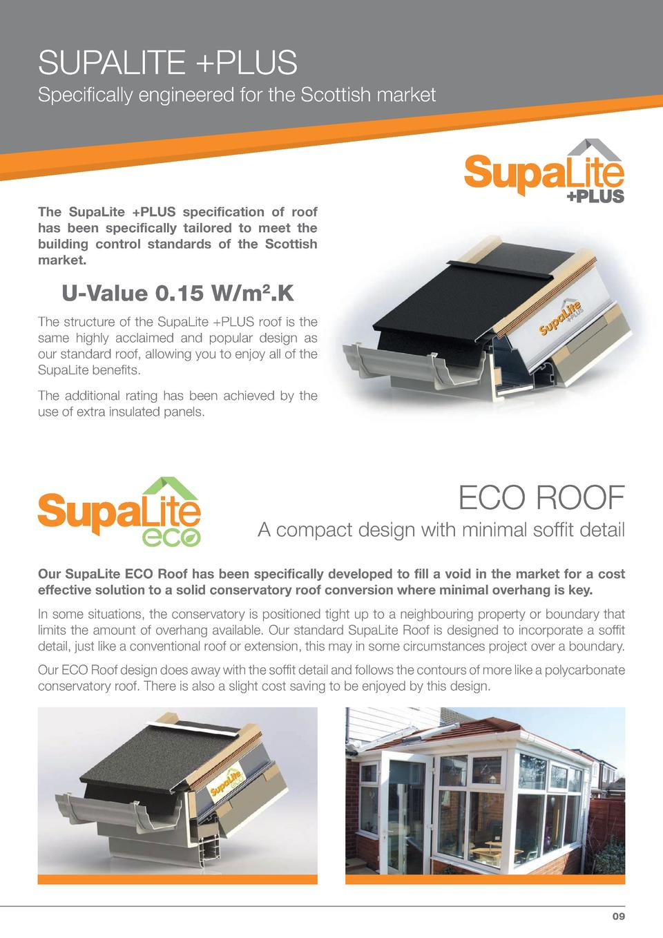 SUPALITE  PLUS Specifically engineered for the Scottish market  The SupaLite  PLUS specification of roof has been specific...