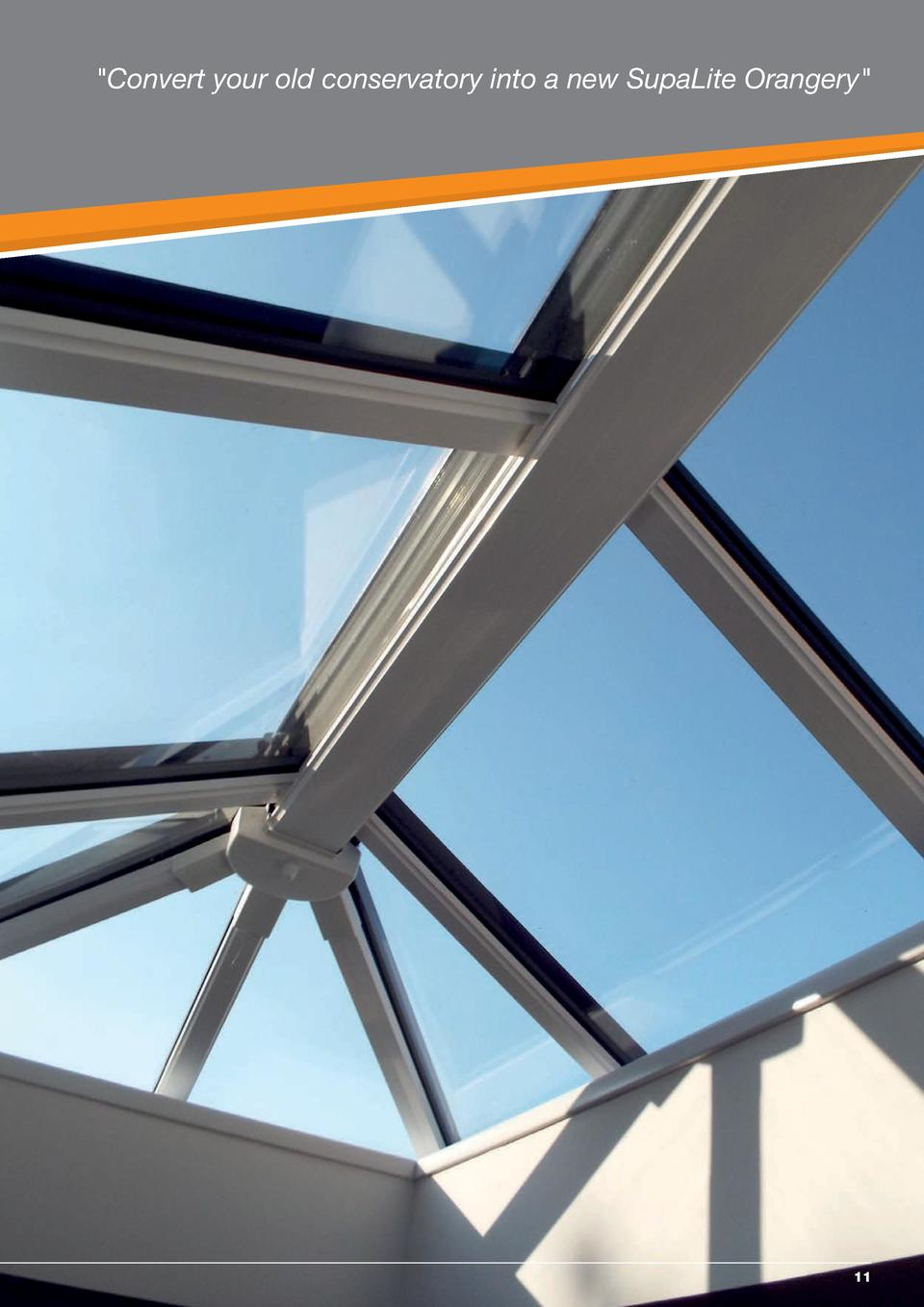 Convert your old conservatory into a new SupaLite Orangery   11