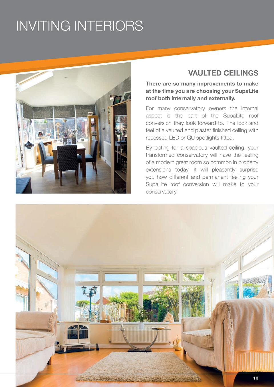 INVITING INTERIORS  VAULTED CEILINGS There are so many improvements to make at the time you are choosing your SupaLite roo...