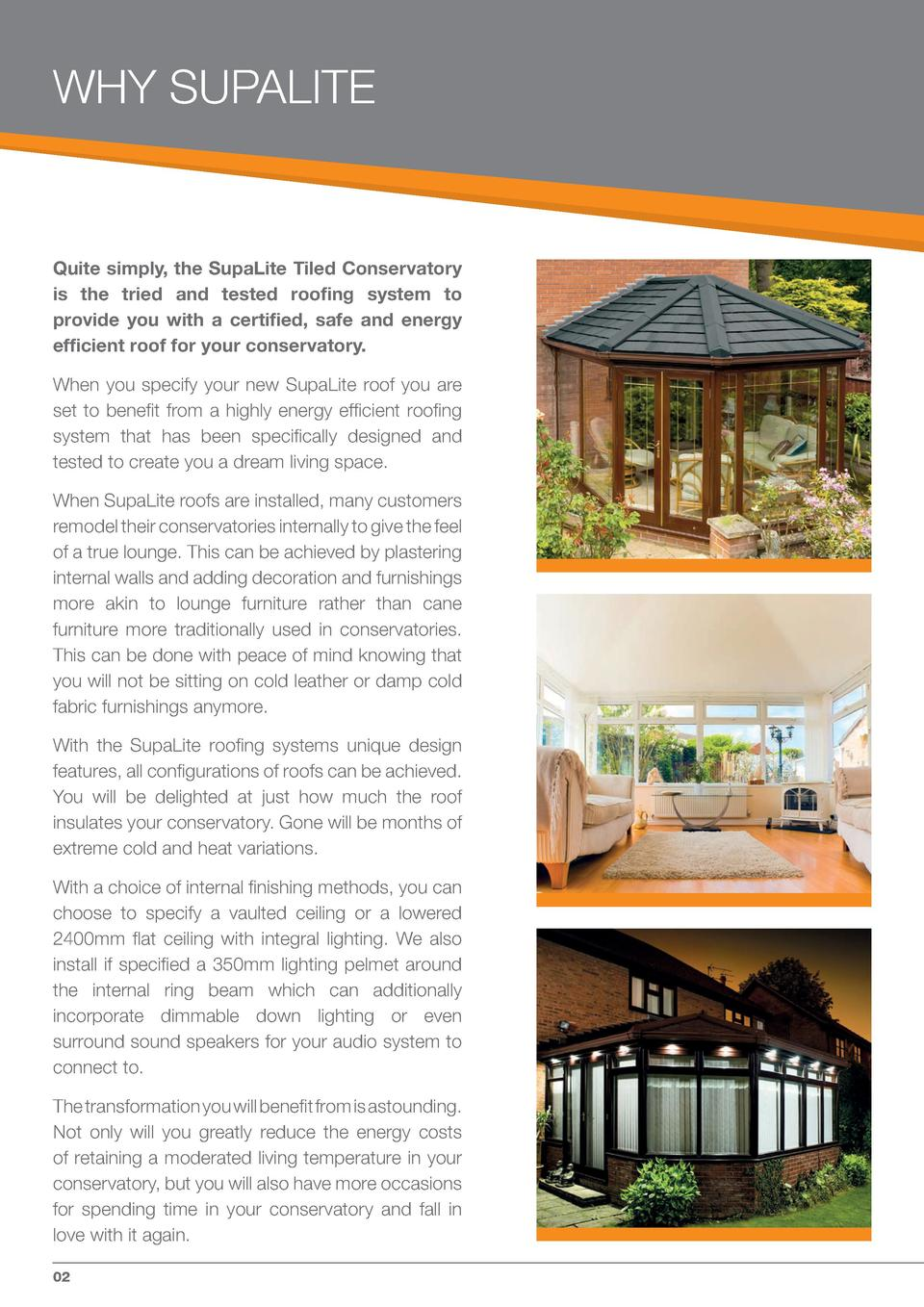 WHY SUPALITE  Quite simply, the SupaLite Tiled Conservatory is the tried and tested roofing system to provide you with a c...