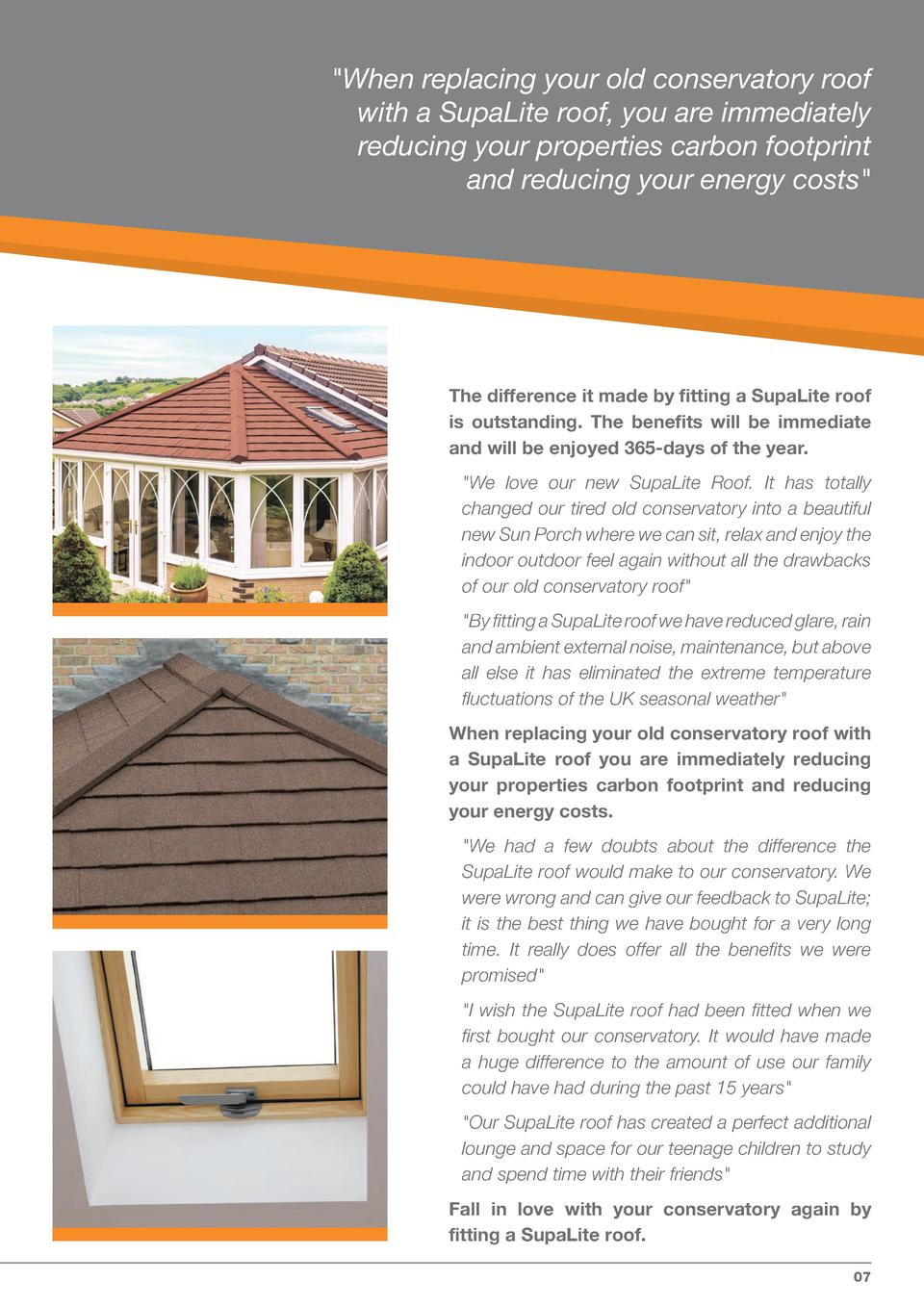 When replacing your old conservatory roof with a SupaLite roof, you are immediately reducing your properties carbon footp...