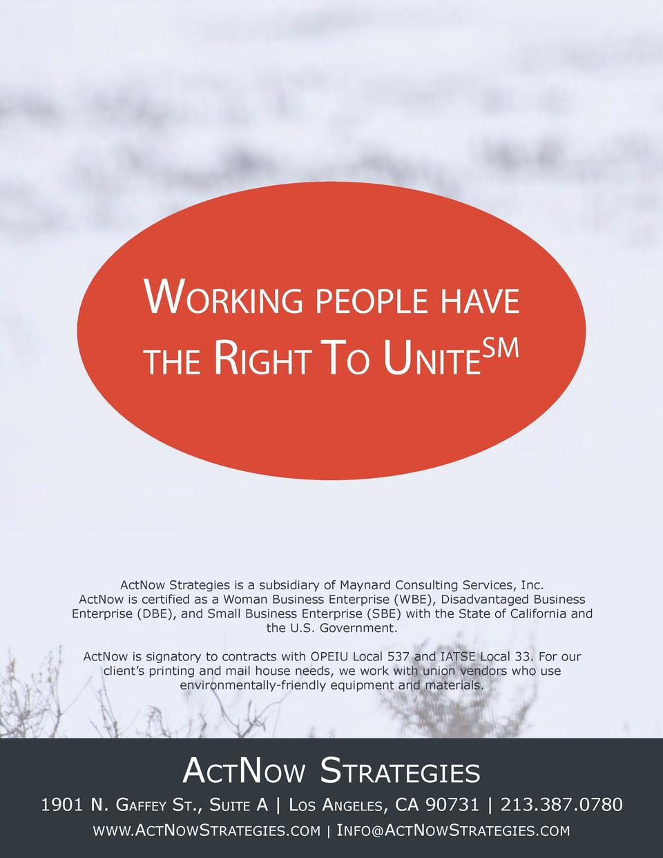 WORKING PEOPLE HAVE SM THE RIGHT TO UNITE  ActNow Strategies is a subsidiary of Maynard Consulting Services, Inc. ActNow i...