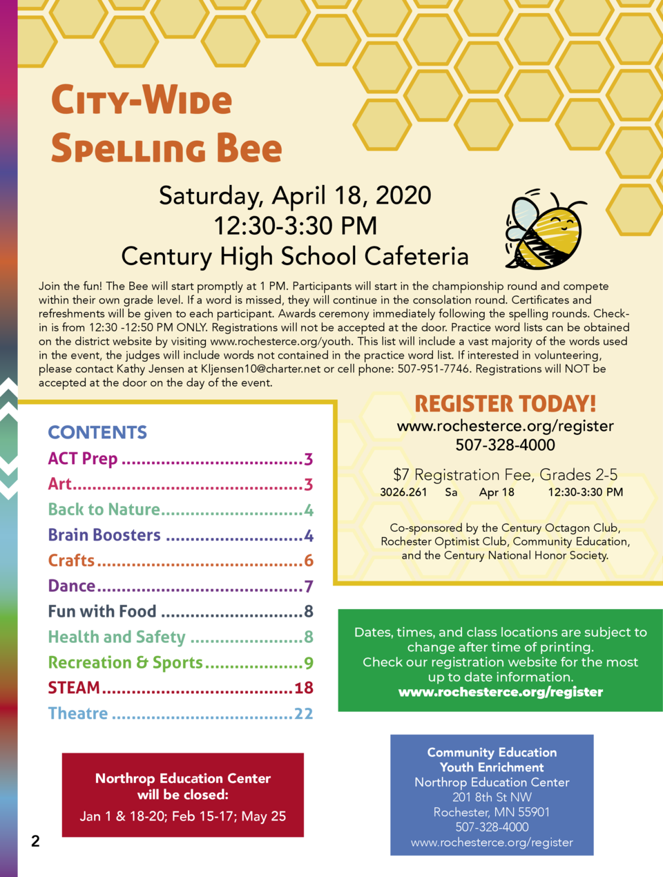 City-Wide Spelling Bee Saturday, April 18, 2020 12 30-3 30 PM Century High School Cafeteria Join the fun  The Bee will sta...