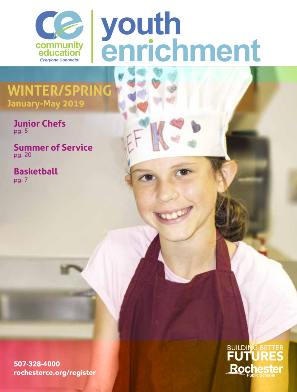 Everyone Connects   WINTER SPRING January-May 2019 Junior Chefs pg. 5  Summer of Service pg. 20  Basketball pg. 7  507-328...