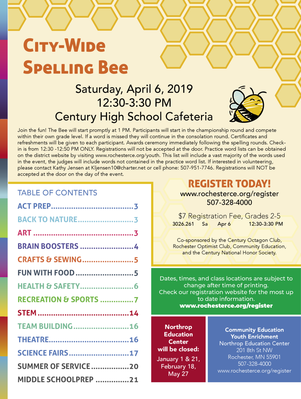City-Wide Spelling Bee Saturday, April 6, 2019 12 30-3 30 PM Century High School Cafeteria Join the fun  The Bee will star...