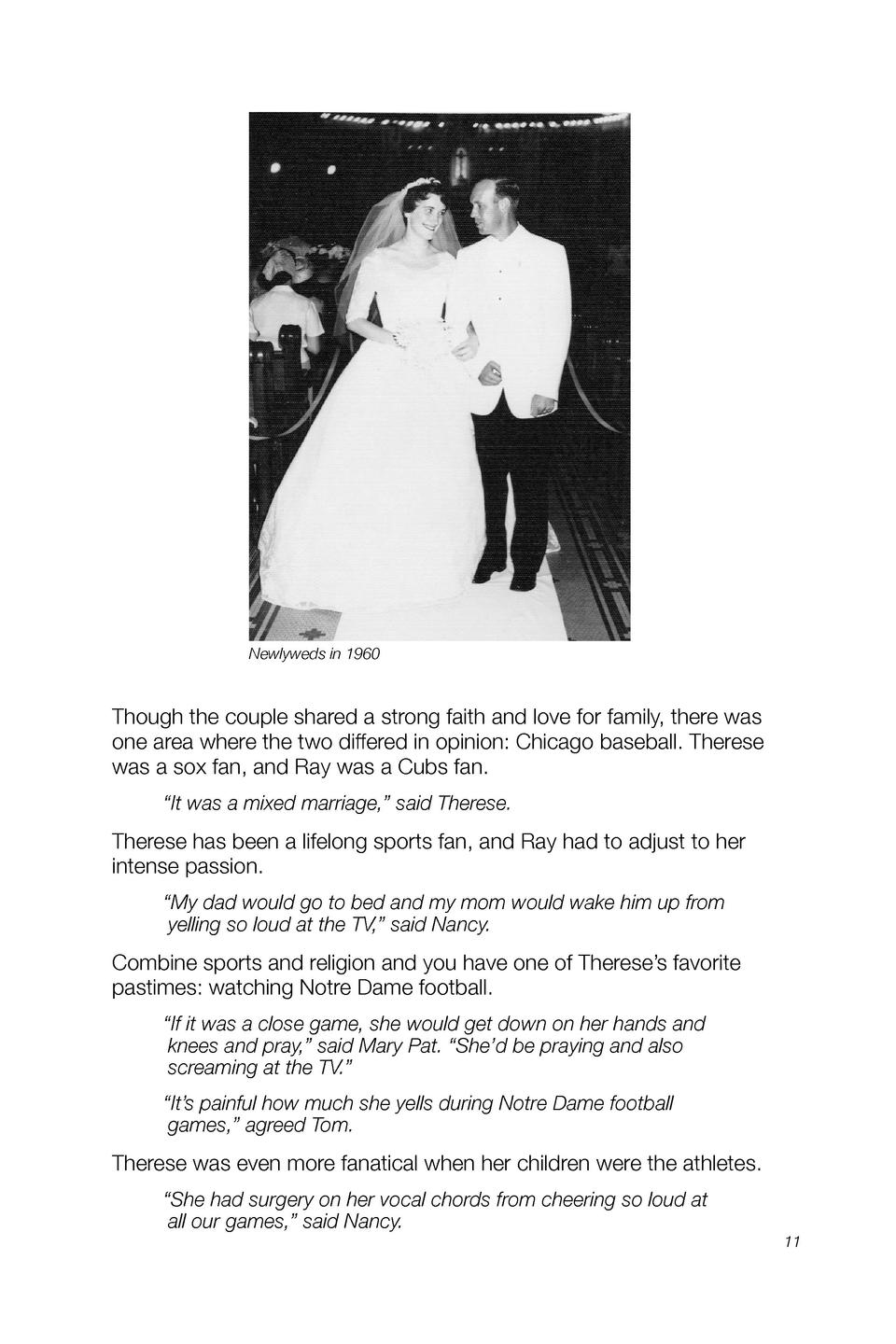 Newlyweds in 1960  Though the couple shared a strong faith and love for family, there was one area where the two differed ...