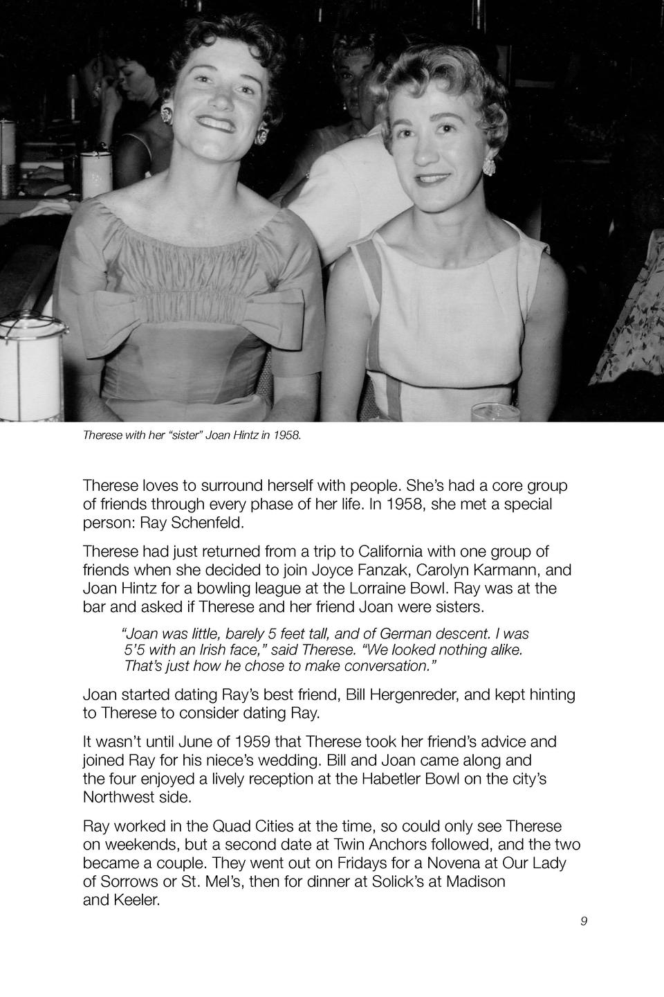 Therese with her    sister    Joan Hintz in 1958.  Therese loves to surround herself with people. She   s had a core group...