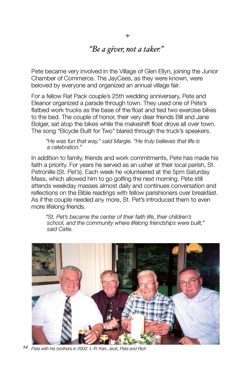 x     Be a giver, not a taker.    Pete became very involved in the Village of Glen Ellyn, joining the Ju...