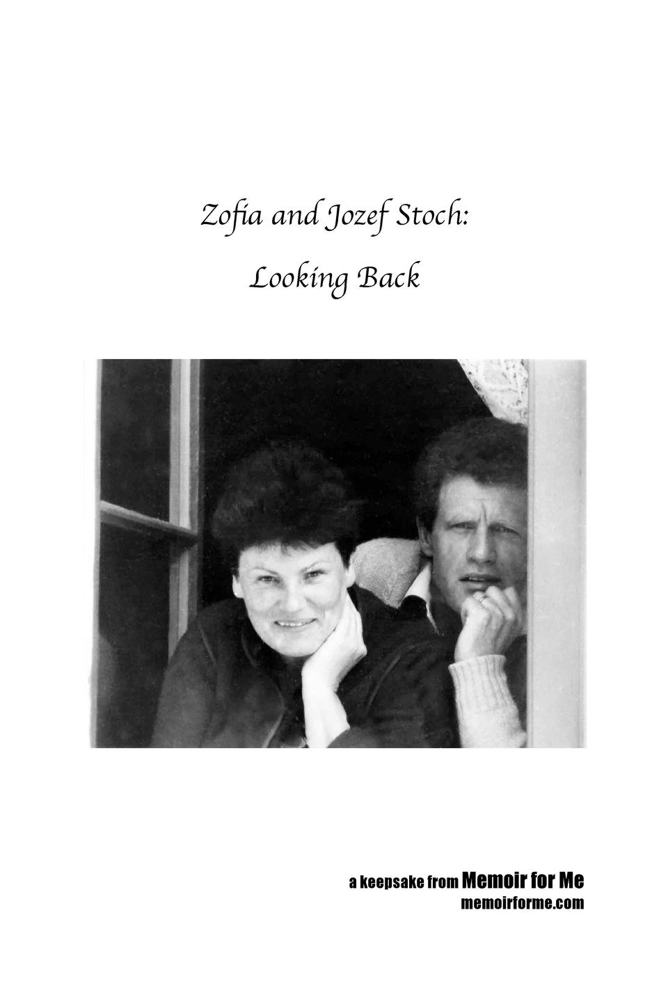 Zofia and Jozef Stoch  Looking Back  a keepsake from Memoir for Me memoirforme.com