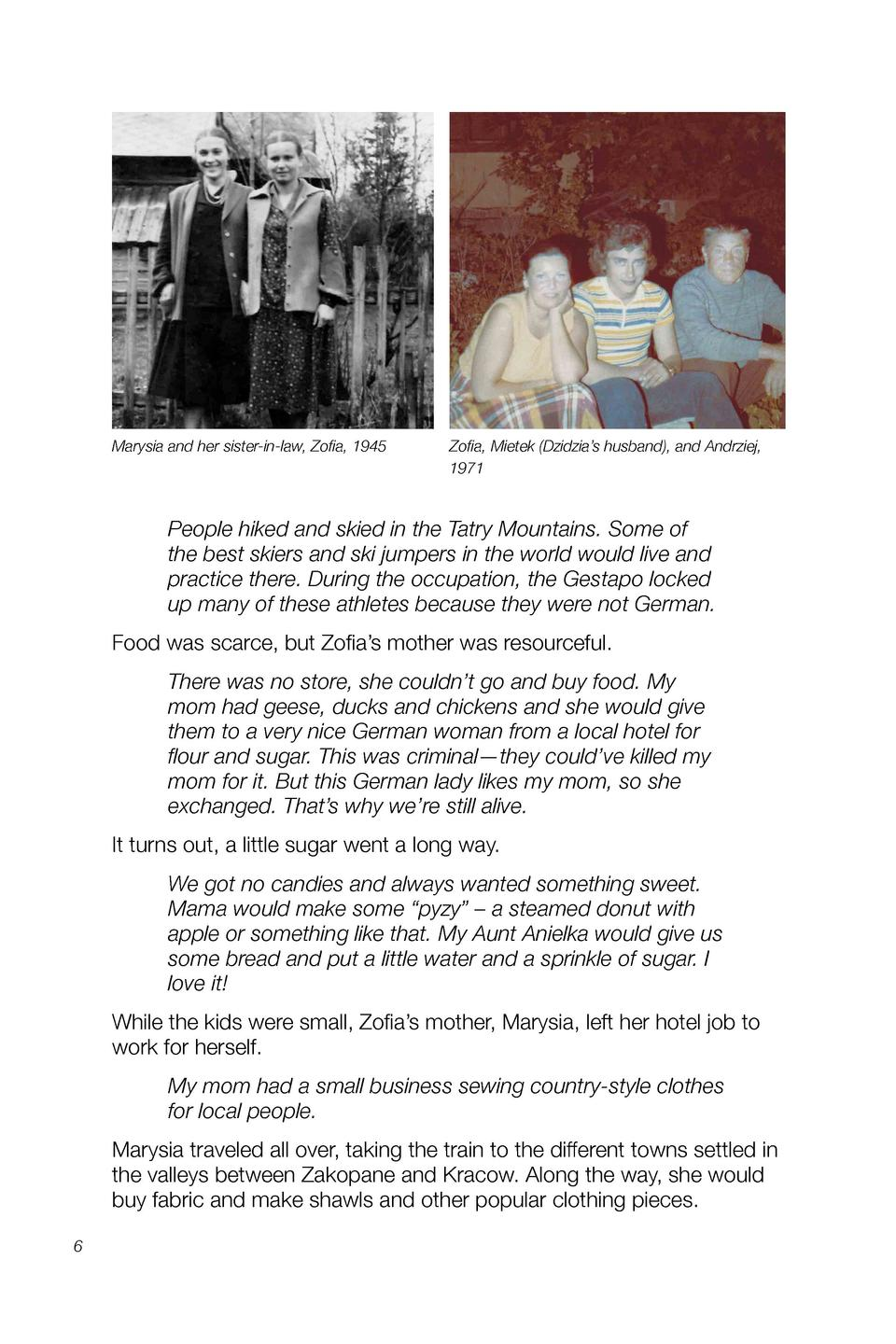 Marysia and her sister-in-law, Zofia, 1945  Zofia, Mietek  Dzidzia   s husband , and Andrziej, 1971  People hiked and skie...