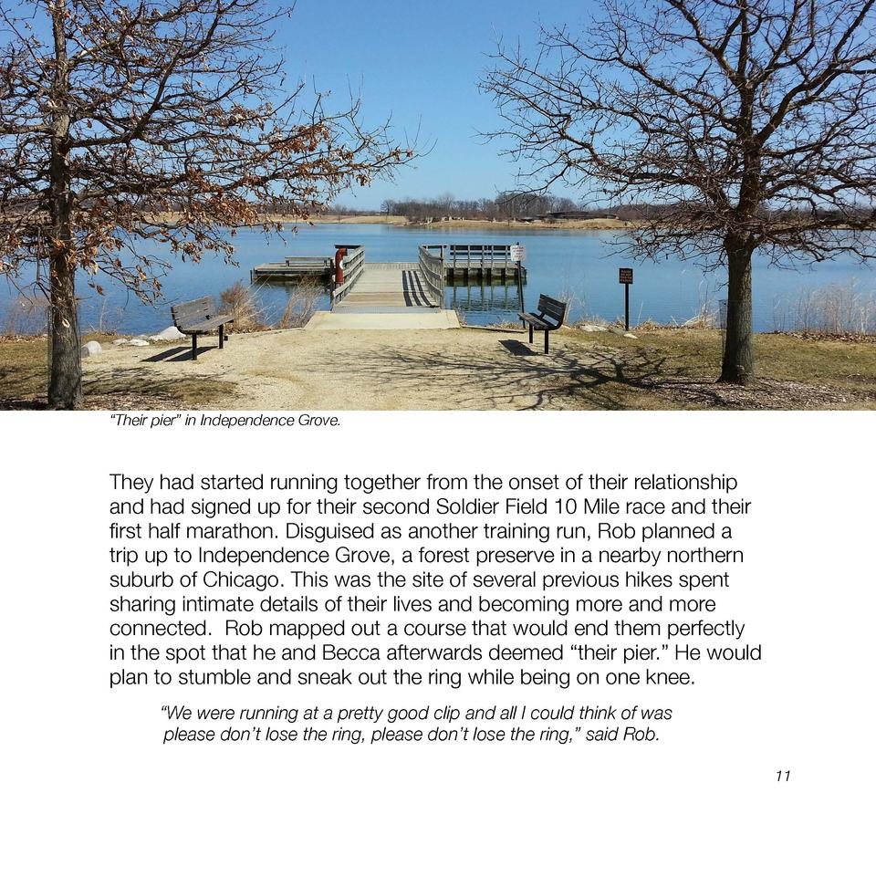 Their pier    in Independence Grove.  They had started running together from the onset of their relationship and had si...