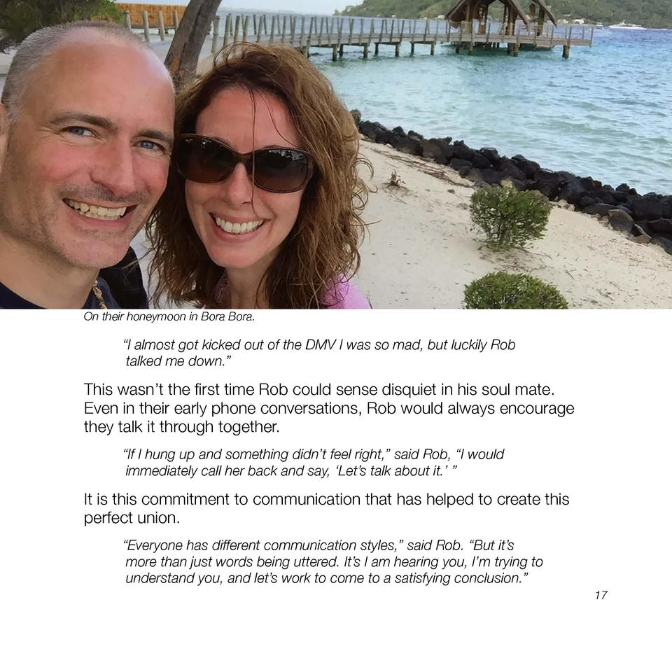 On their honeymoon in Bora Bora.     I almost got kicked out of the DMV I was so mad, but luckily Rob talked me down.     ...