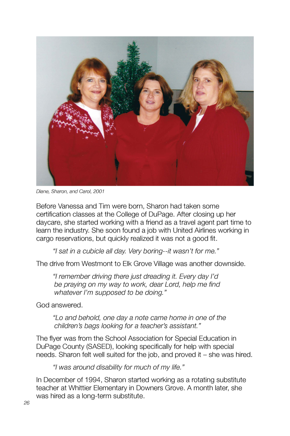 Diane, Sharon, and Carol, 2001  Before Vanessa and Tim were born, Sharon had taken some certification classes at the Colle...