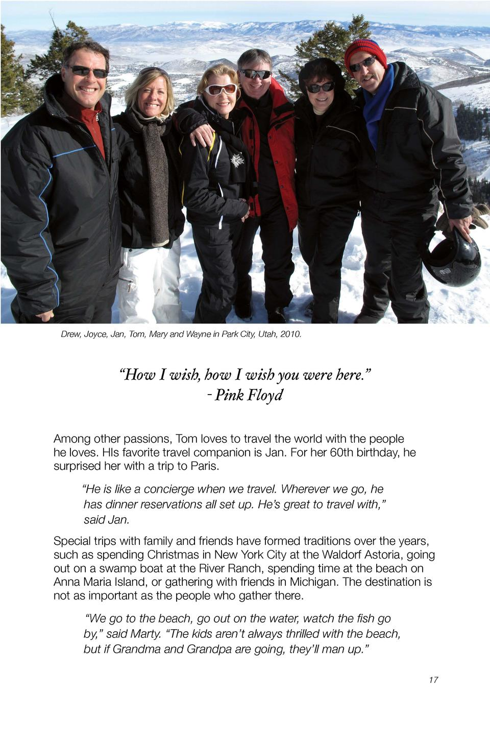 Drew, Joyce, Jan, Tom, Mary and Wayne in Park City, Utah, 2010.     How I wish, how I wish you were here.    - Pink Floyd ...