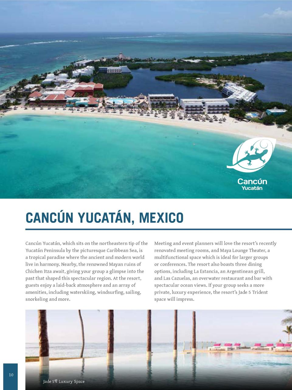 CANC  N YUCAT  N, MEXICO Canc  n Yucat  n, which sits on the northeastern tip of the Yucat  n Peninsula by the picturesque...