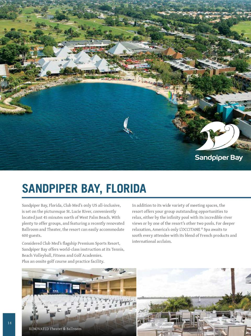SANDPIPER BAY, FLORIDA Sandpiper Bay, Florida, Club Med   s only US all-inclusive, is set on the picturesque St. Lucie Riv...