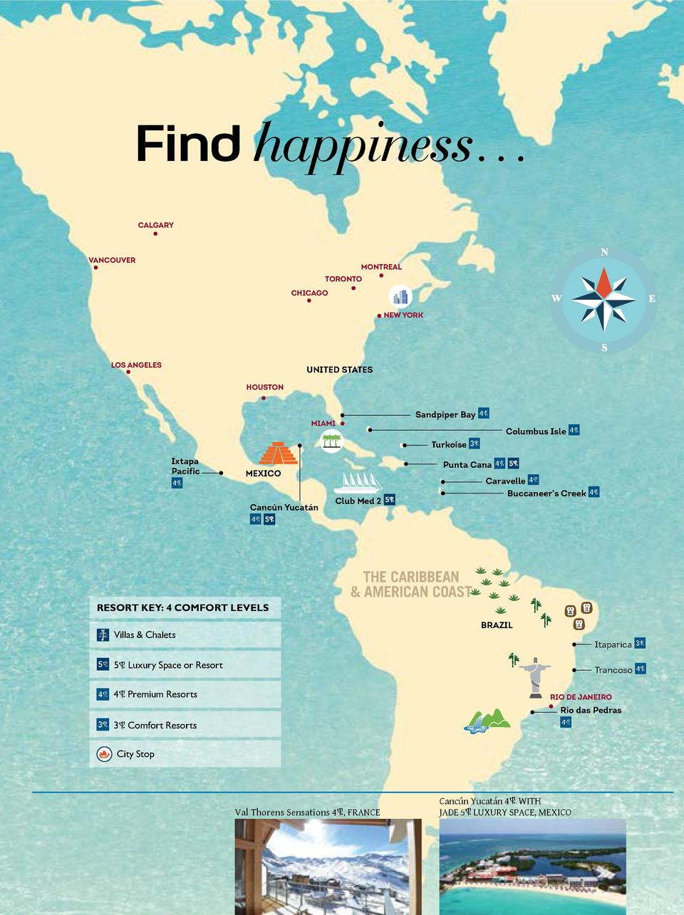 Find happiness    CALGARY  VANCOUVER  MONTREAL TORONTO CHICAGO NEW YORK  LOS ANGELES  UNITED STATES HOUSTON  Sandpiper Bay...