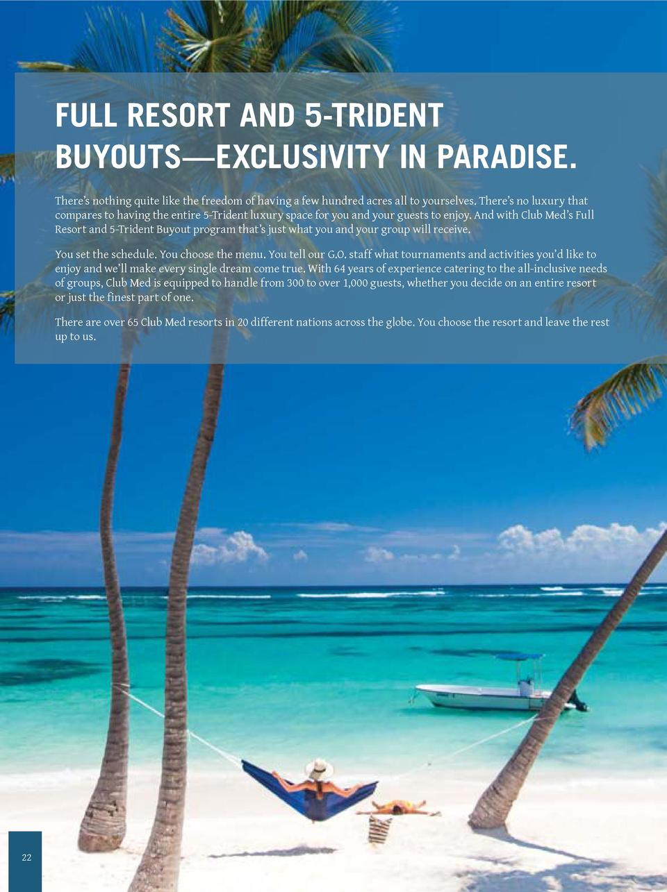FULL RESORT AND 5-TRIDENT BUYOUTS   EXCLUSIVITY IN PARADISE. There   s nothing quite like the freedom of having a few hund...