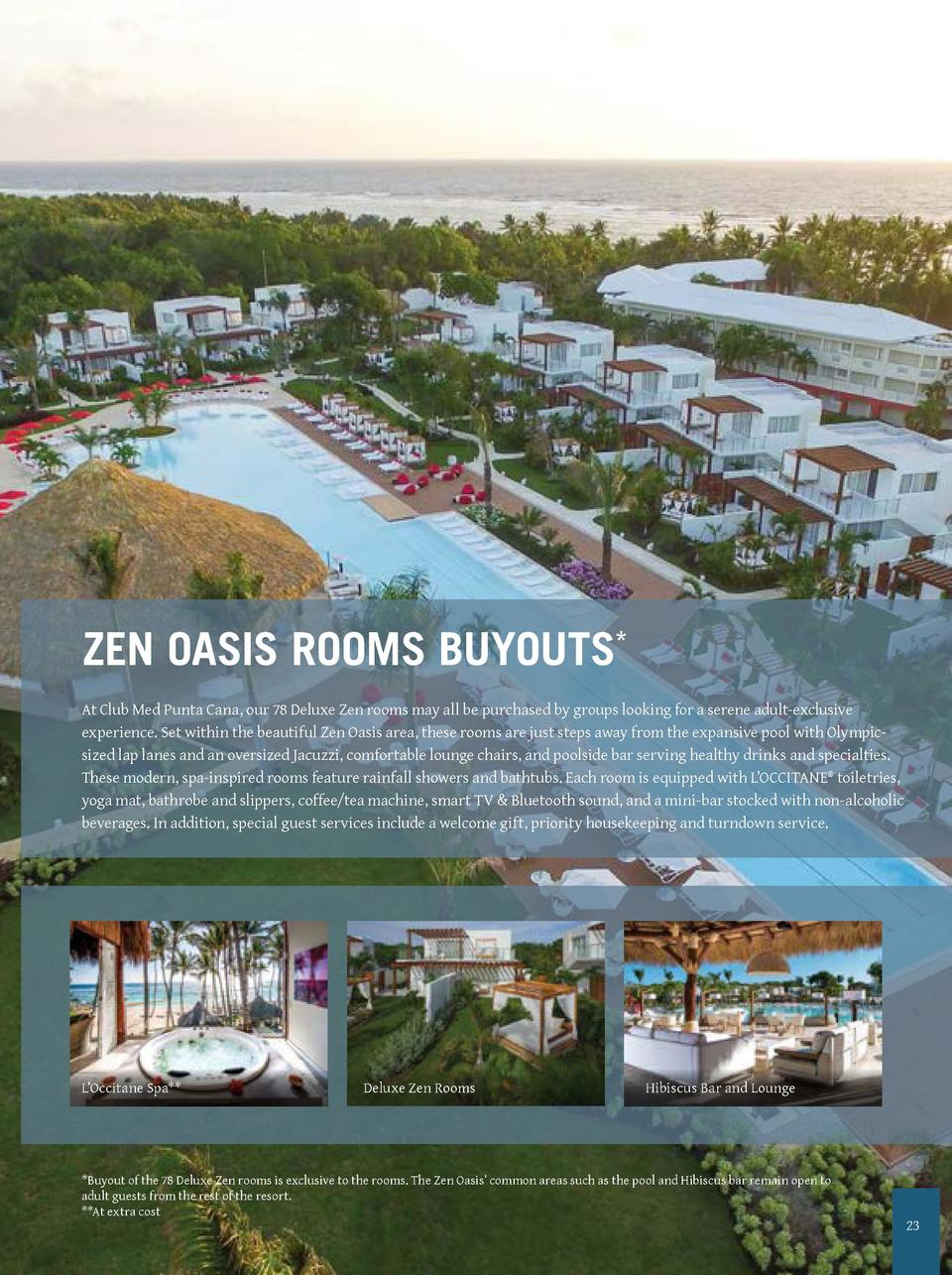 ZEN OASIS ROOMS BUYOUTS  At Club Med Punta Cana, our 78 Deluxe Zen rooms may all be purchased by groups looking for a sere...