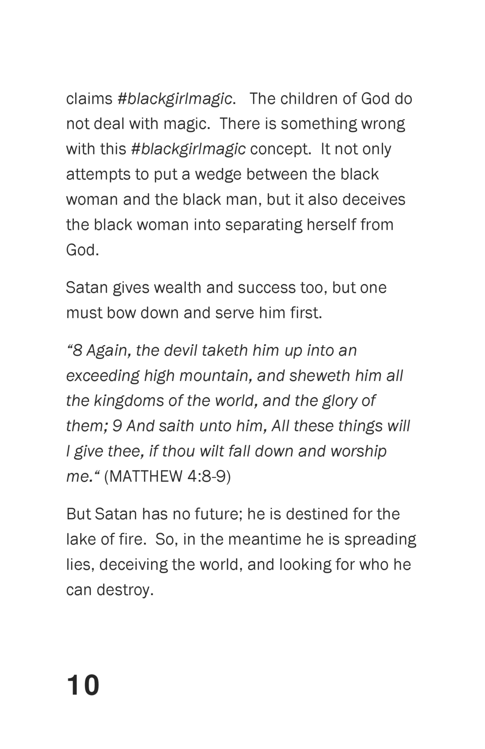 claims  blackgirlmagic. The children of God do not deal with magic. There is something wrong with this  blackgirlmagic con...